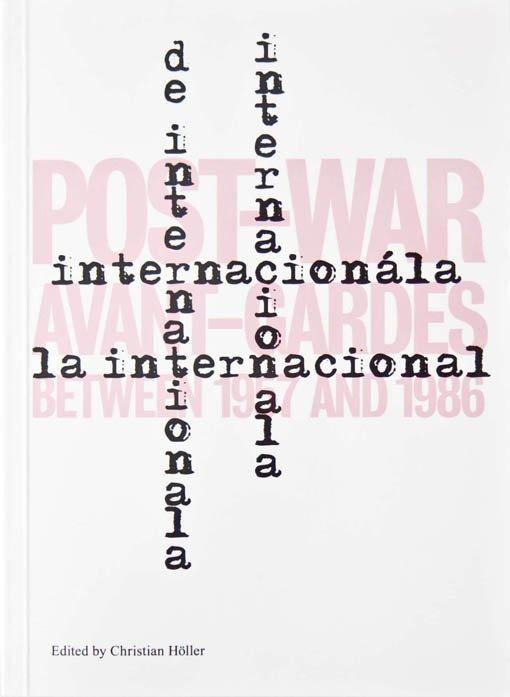 L'Internationale. Post-War Avant-Gardes. Between 1957 and 1986