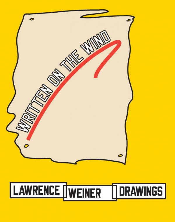 New publication: WRITTEN ON THE WIND. Lawrence Weiner Drawings