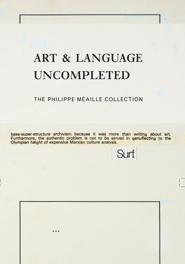 Art & Language Uncompleted. The Philippe Méaille Collection
