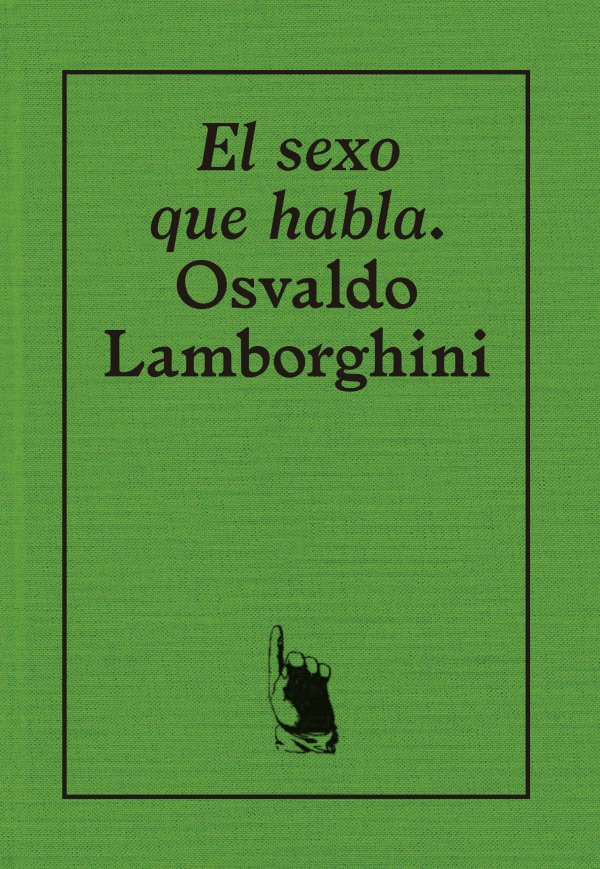 El sexo que habla. Osvaldo Lamborghini