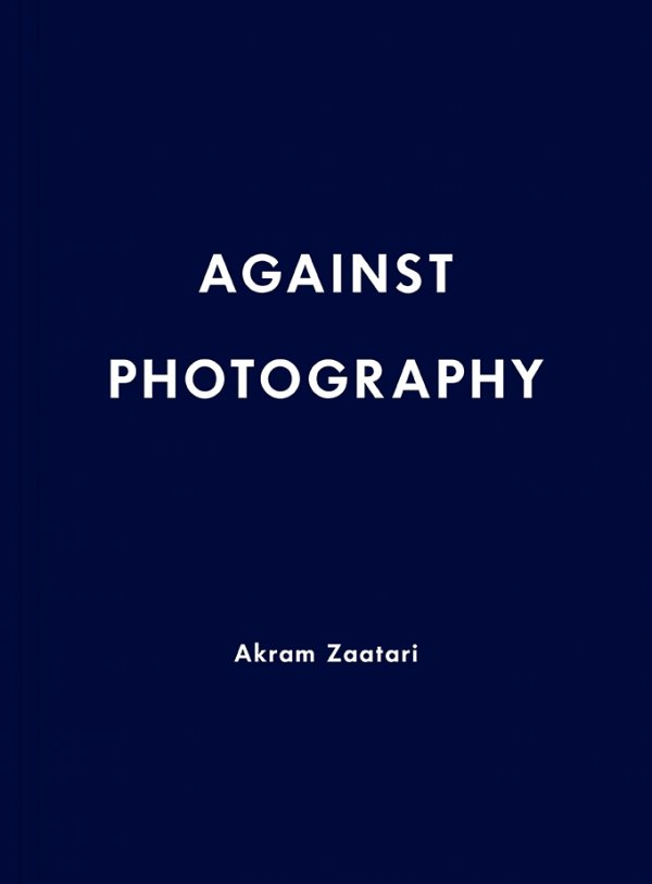 Akram Zaatari. Against Photography