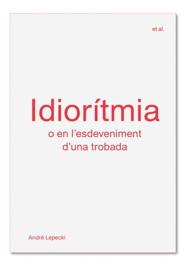 Idiorítmia, o en l'esdeveniment d'una trobada