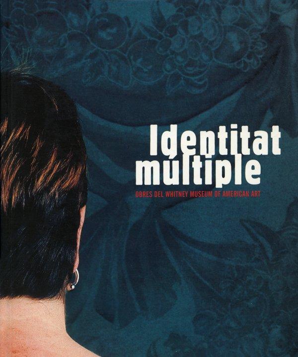 Identidad múltiple. Obras del Whitney Museum of American Art, 1996