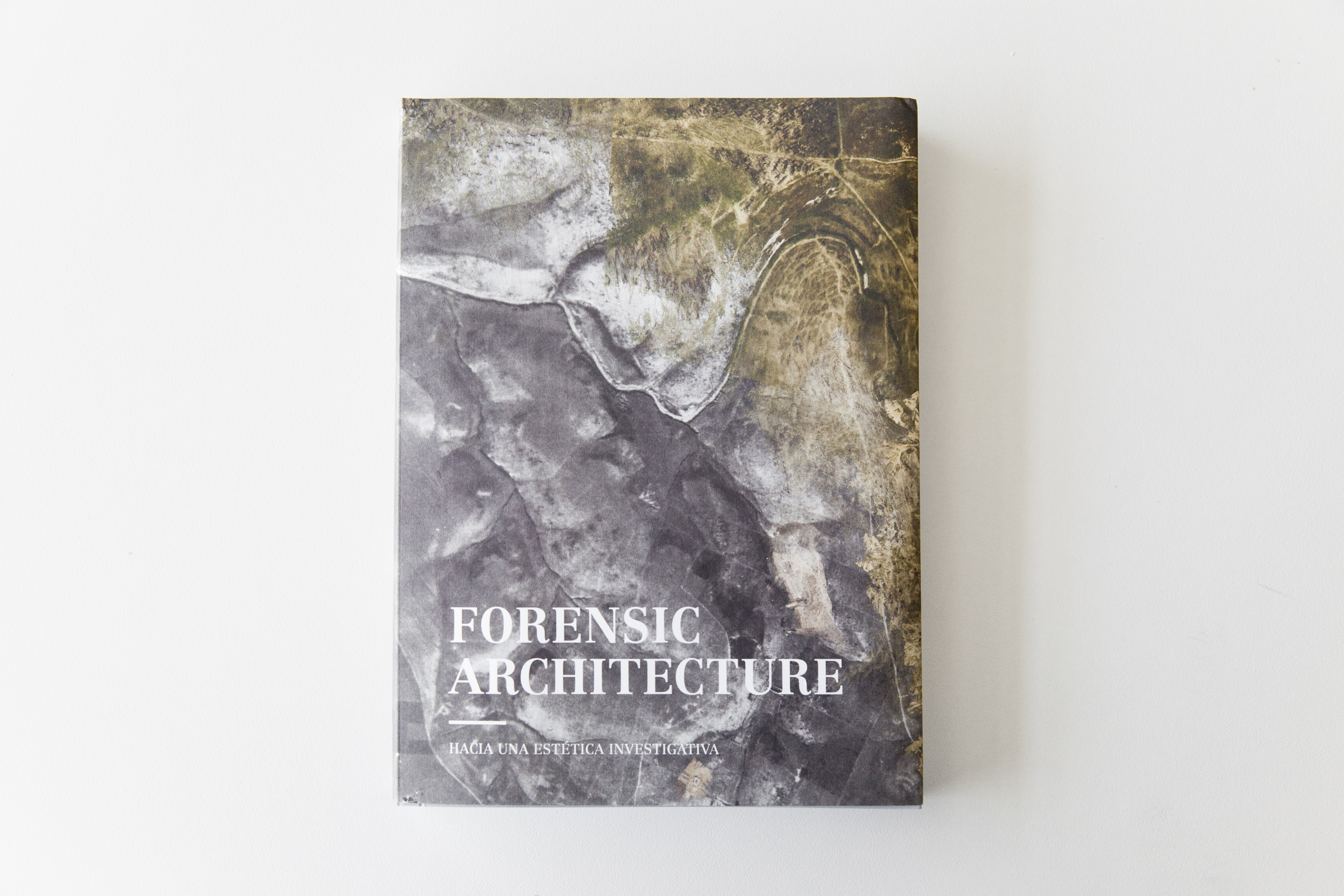 Forensic Architecture. Hacia una estética investigativa